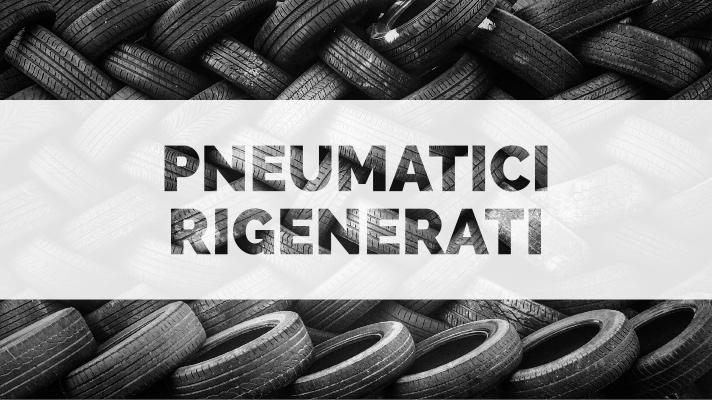 Pneumatici rigenerati